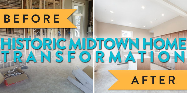 Historic Midtown Home Transformation