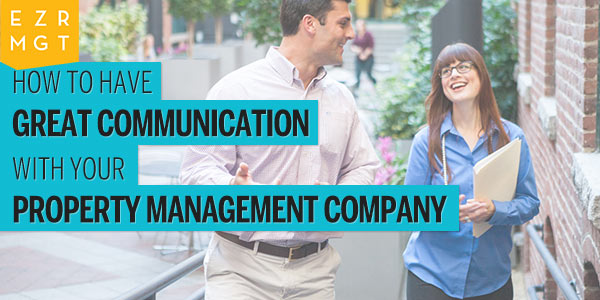 How to Have Great Communication with Your Property Management Company