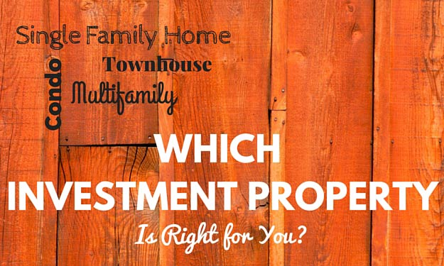 Which Investment Property Is Right For You?